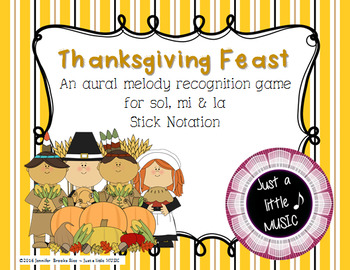 Thanksgiving Feast - Aural Melody Recognition Game w/ stick notation {sol mi la}