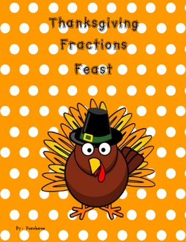 Thanksgiving Feast Fractions {Common Core 3-5 Fraction Activity}