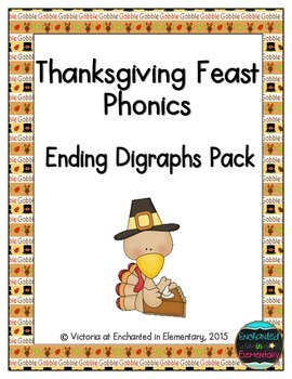 Thanksgiving Feast Phonics: Ending Digraphs Pack