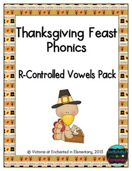 Thanksgiving Feast Phonics: R-Controlled Vowel Words Pack
