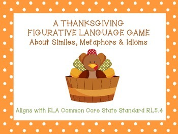 Thanksgiving Figurative Language Game: Similes, Metaphors, Idioms