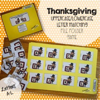 Thanksgiving File Folder Game: Uppercase to Lowercase Matching  (A-L)