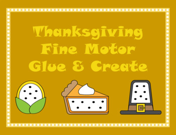 Thanksgiving Fine Motor Glue and Create