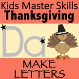 Thanksgiving Fine Motor Skills and Letter Recognition: MAKE LETTERS!