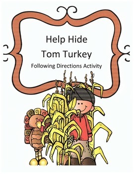 Thanksgiving Following Directions Activity:Have Kids Help Hide Tom Turkey