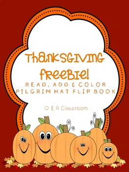 Thanksgiving Freebie! Read, Add and Color Flip book!