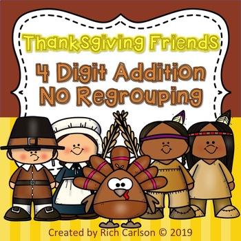 Thanksgiving Friend 4 Digit Addition No Regrouping! FUN! (Black Line)