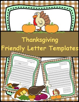 Thanksgiving Friendly Letter Templates By First Grade Fundamentals
