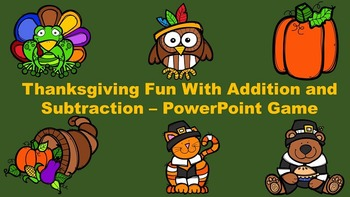 Thanksgiving Fun With Addition and Subtraction - PowerPoint Game