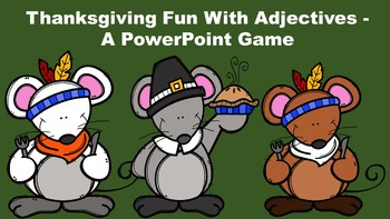 Thanksgiving Fun With Adjectives - A PowerPoint Game
