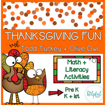 Thanksgiving fun with Todd Turkey + Olive Owl - Math + Literacy (differentiated)