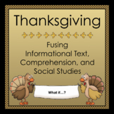 Thanksgiving: Fusing Informational Text, Comprehension, an