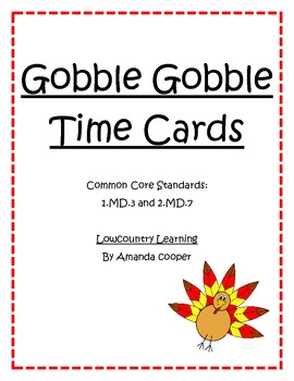 Thanksgiving Gobble Gobble Time Cards - Common Core St. 1.