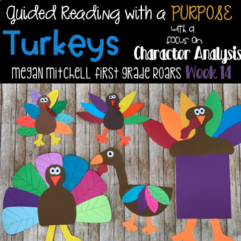 Turkey Guided Reading With a Purpose Character Analysis