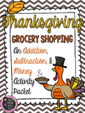 Thanksgiving Grocery Shopping - Addition, Subtraction, & Money Practice
