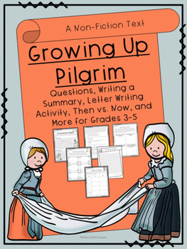 "Thanksgiving- ""Growing Up Pilgrim"" A Non-Fiction Text for Grades 3-5"