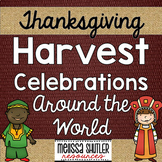 Thanksgiving- Harvest Celebrations Around the World