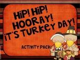 Thanksgiving Hip! Hip! Hooray! It's Turkey Day!