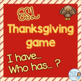 Thanksgiving I have who has game for ESL