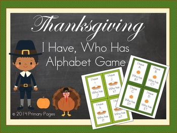 """Thanksgiving """"I have...Who has"""" Alphabet Cards"""