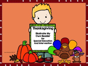 Thanksgiving-Illustrate My Own Reader Informational Text for Special Education