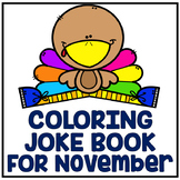"""Distance Learning November Thanksgiving """"Just For Fun"""" Coloring Joke Book"""