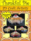 Thanksgiving Language Arts Activities: 3D Thankful Pie Craft Activity - BW