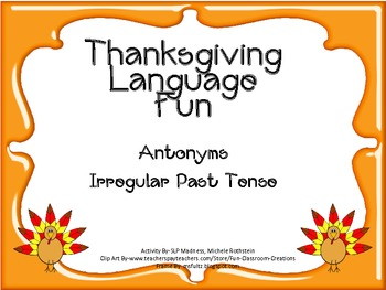Thanksgiving Language Pack- Antonyms & Irregular Past Tense