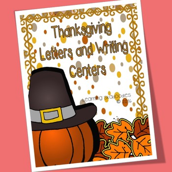 Thanksgiving Letter and Writing Center Activities