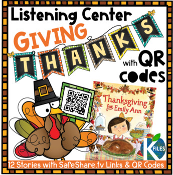 Thanksgiving Listening Center with SafeShare.tv Links and QR Codes