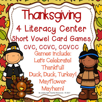 Thanksgiving Literacy Center Short Vowel Card Games - CVC CCVC CCVCC