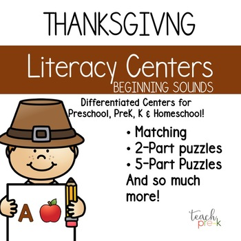Thanksgiving Literacy Centers; Leveled Beginning Sounds Centers for PreK & K