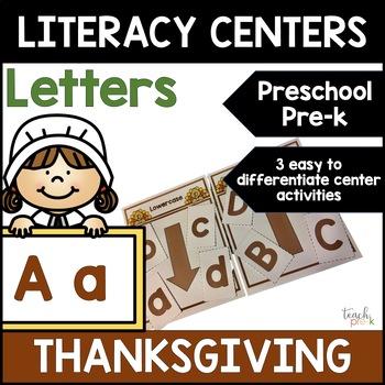 Thanksgiving Literacy : Differentiated Letter Centers for Preschool PreK & K