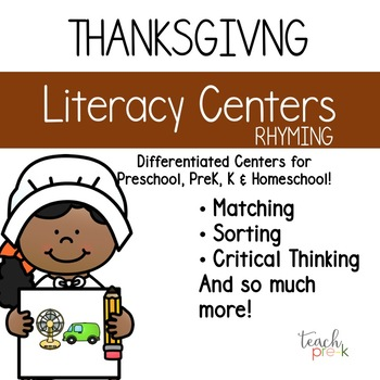 Thanksgiving Literacy; Leveled Rhyming Centers for Preschool, PreK, & K