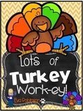 Thanksgiving- Lots of TURKEY Work-ey!