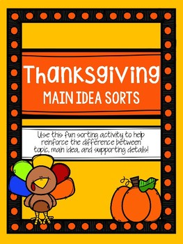 Thanksgiving Main Idea Sorts (Topic, Main Idea, and Supporting Details)