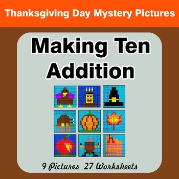 Thanksgiving: Making Ten Addition - Math Mystery Pictures / Color By Number