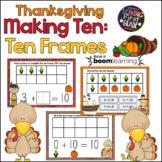 Thanksgiving Making Ten with Ten Frames BOOM Cards™ * Dist