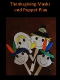 Thanksgiving Masks and Puppet Play