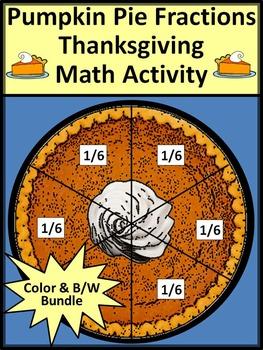 Thanksgiving Math Activities: Pumpkin Pie Fractions Math Bundle - Color & BW
