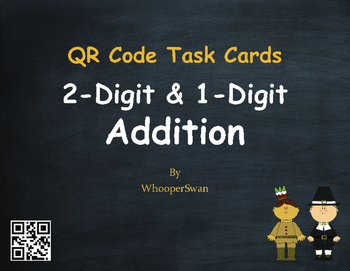 Thanksgiving Math: 2-Digit and 1-Digit Addition QR Code Task Cards