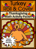 Thanksgiving Activities: Thanksgiving Turkey Roll & Cover Math Activity - Color