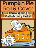 Thanksgiving Activities: Thanksgiving Pumpkin Pie Roll & Cover Math Activity