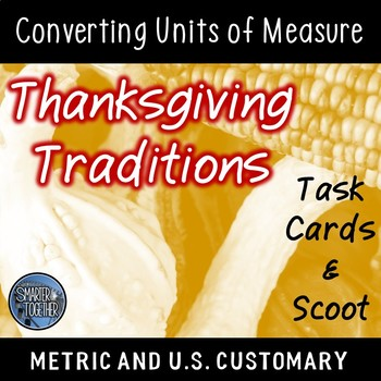 Thanksgiving Math (Converting Units of Measure)