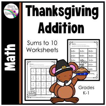 Thanksgiving Math Addition Worksheets Sums to 10 Print & Go