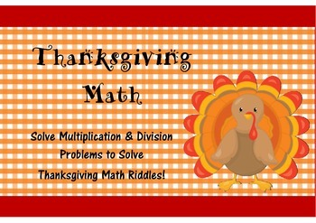 Thanksgiving Math- Multiplication & Division Thanksgiving Riddles