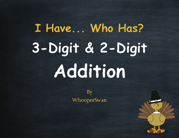 Thanksgiving Math: 3-Digit and 2-Digit Addition - I Have, Who Has