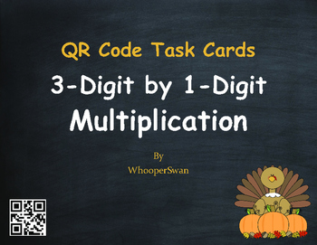 Thanksgiving Math: 3-Digit by 1-Digit Multiplication QR Code Task Cards
