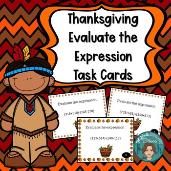 Thanksgiving Math Activity Evaluate the Expression (add & subtract) Task Cards