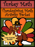 Thanksgiving Activities: Turkey Math Thanksgiving Math Activity Bundle -Color&BW